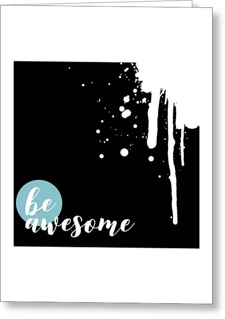 Text Art Be Awesome - Splashes Greeting Card