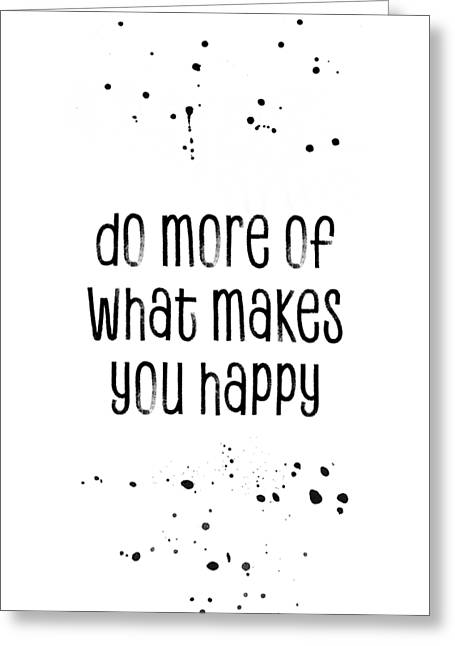 Text Art Do More Of What Makes You Happy Greeting Card