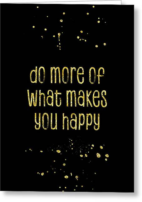 Text Art Gold Do More Of What Makes You Happy Greeting Card