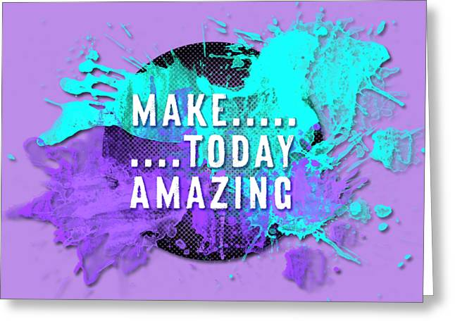 Text Art Make... Today Amazing Greeting Card