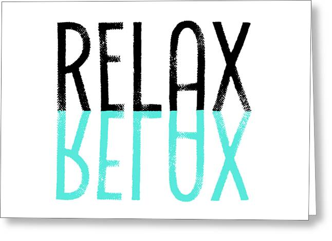 Text Art Relax - Cyan Greeting Card by Melanie Viola