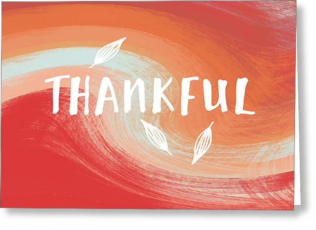 Thankful- Art By Linda Woods Greeting Card by Linda Woods