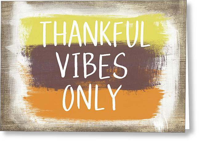 Thankful Vibes Only Sign- Art By Linda Woods Greeting Card by Linda Woods