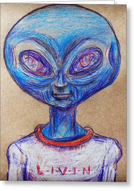 Greeting Card featuring the drawing The Alien Is L-i-v-i-n by Similar Alien