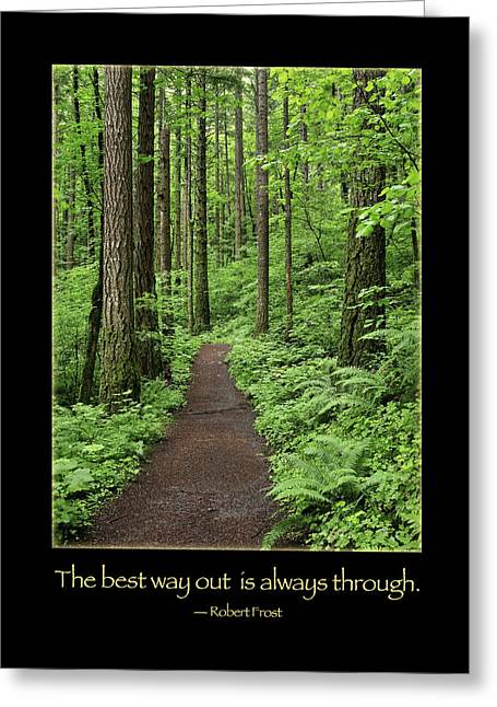 Recently Sold -  - Motivational Poster Greeting Cards - The best way out is always through Greeting Card by Randall Roberts