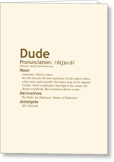 The Big Lebowski Definition Of A Dude Jeff Lebowski Greeting Card by Paul Telling