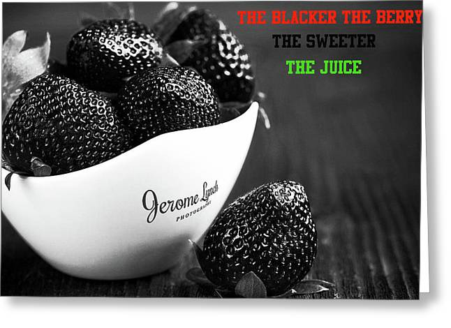 The Blacker The Berry Greeting Card by Jerome Lynch