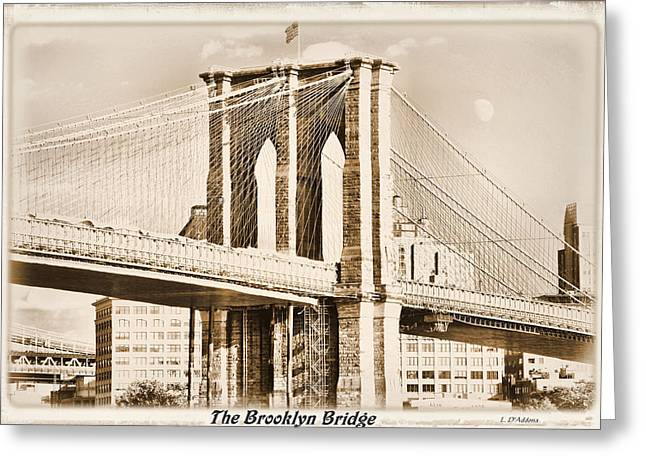 The Brooklyn Bridge Greeting Card by Laura DAddona