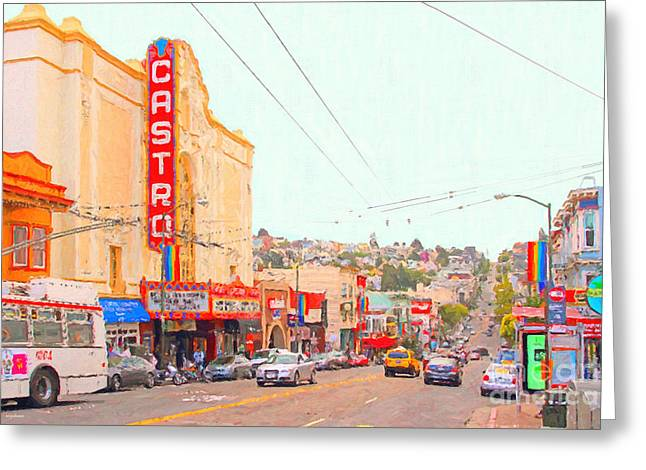 The Castro In San Francisco Greeting Card by Wingsdomain Art and Photography