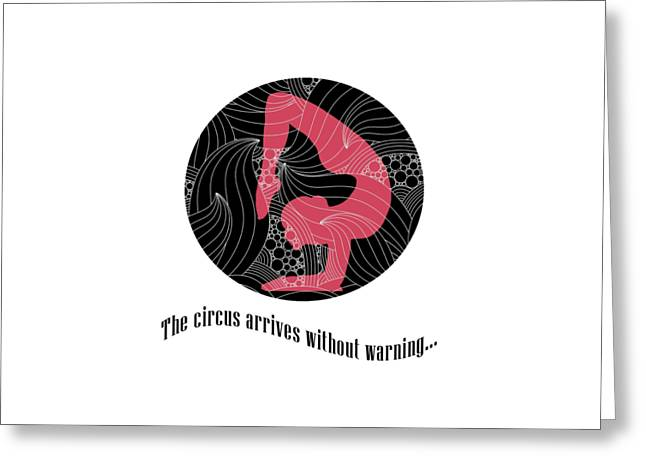 The Circus Arrives Without Warning Night Circus Tee Greeting Card by Edward Fielding