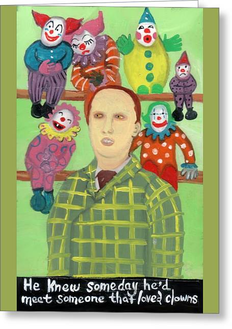 The Clown Collector Is Single Greeting Card