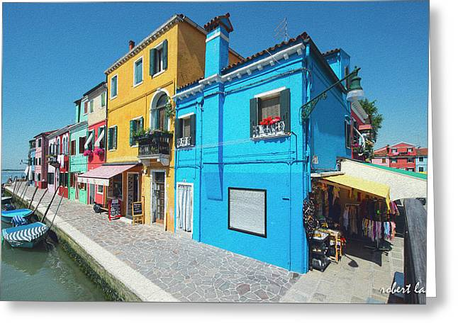 The Colors Of Burano Greeting Card by Robert Lacy