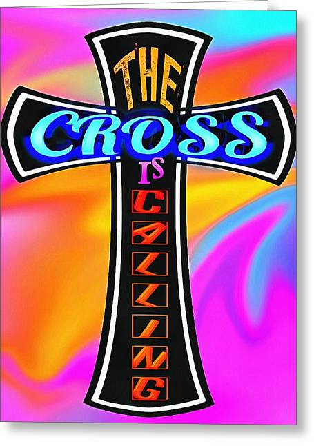 The Cross Is Calling Greeting Card by Michelle Greene Wheeler