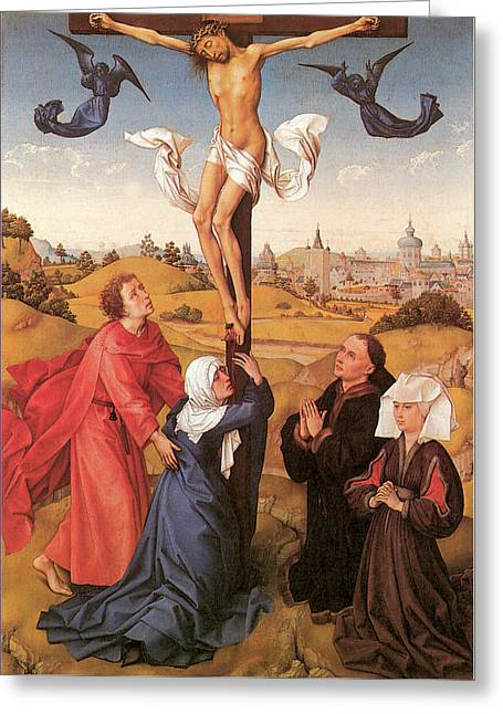 The Crucifixion By Van Der Weyden Greeting Card by Rogier Van Der Weyden