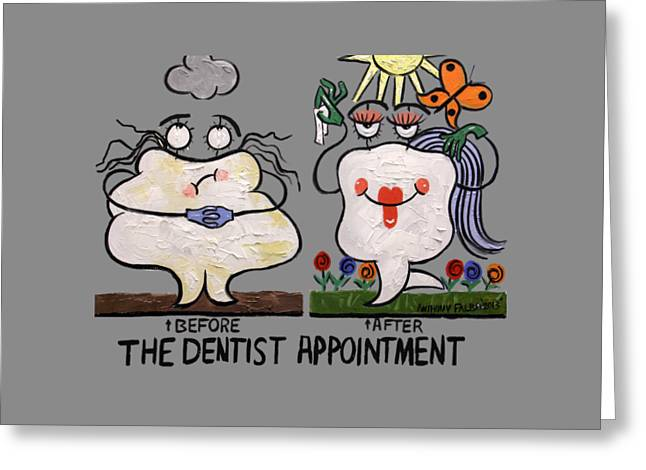 The Dentist Appointment T-shirt Greeting Card by Anthony Falbo