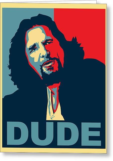 Obama Greeting Cards - The Dude Abides Greeting Card by Christian Broadbent