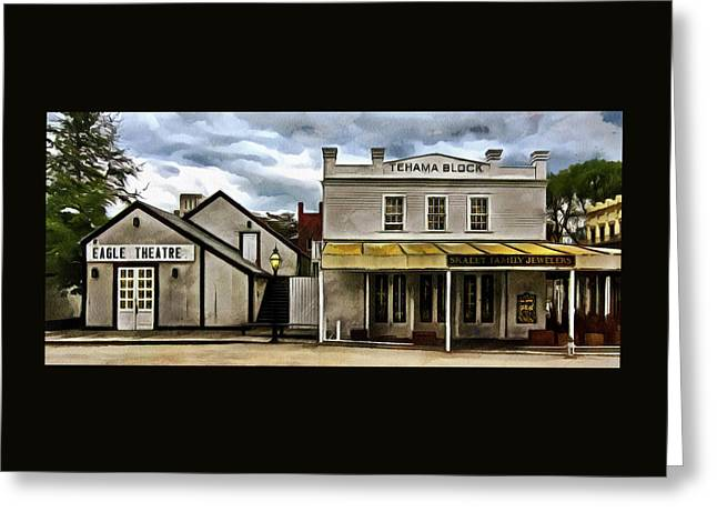 Greeting Card featuring the photograph The Eagle Theater And Skalet Family Jewelers Old Sacramento by Thom Zehrfeld