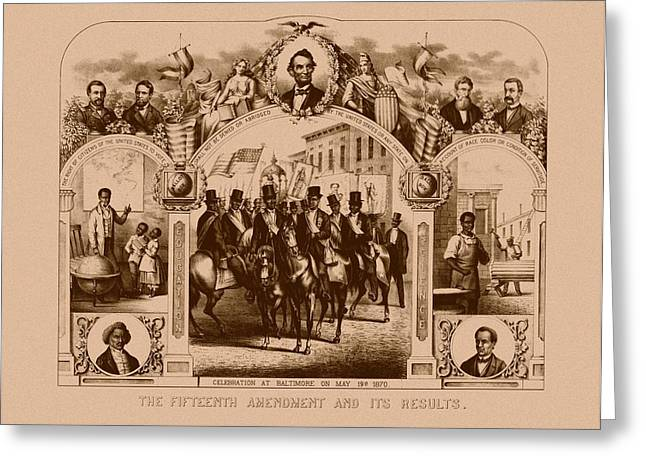 The Fifteenth Amendment And Its Results Greeting Card