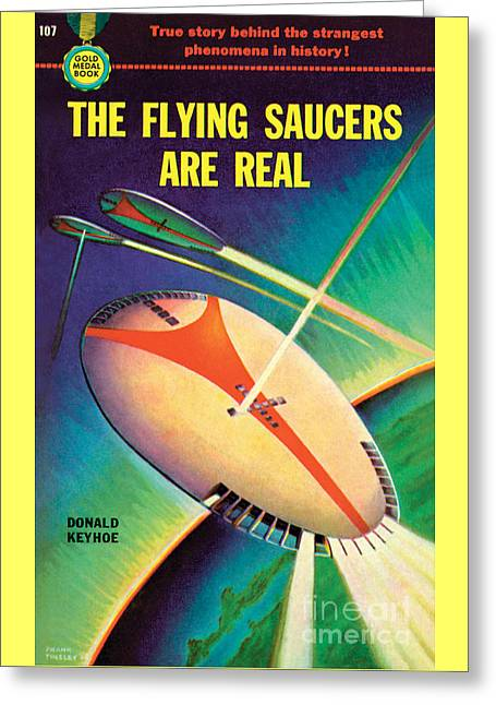 The Flying Saucers Are Real Greeting Card