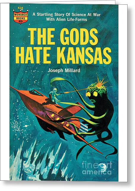 The Gods Hate Kansas Greeting Card
