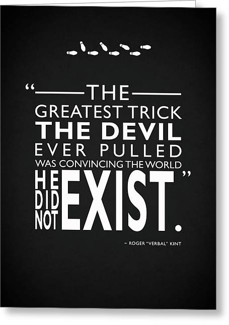 The Greatest Trick The Devil Ever Pulled Greeting Card by Mark Rogan