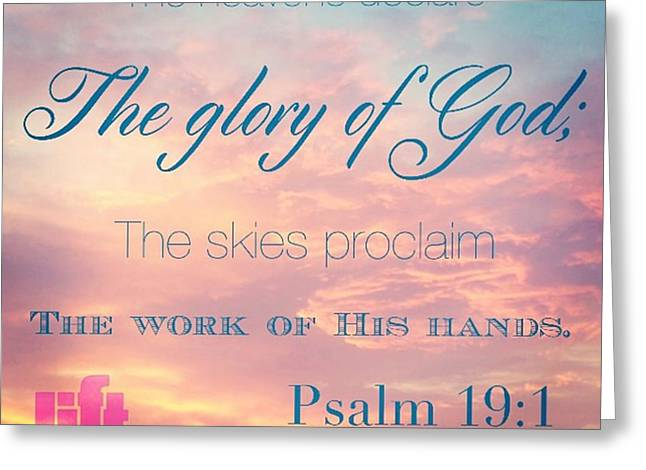 The Heavens Declare The Glory Of God Greeting Card