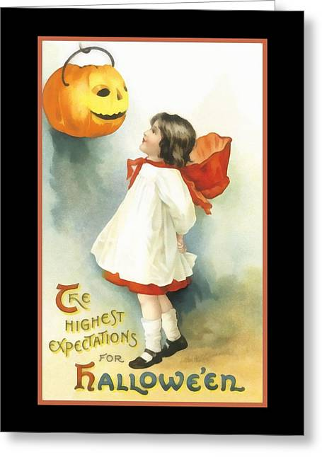 The Highest Expectations For Halloween Greeting Card by Unknown