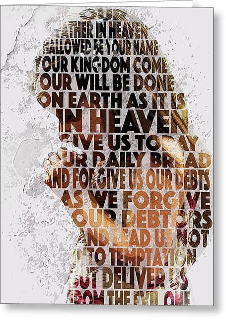 The Lord's Prayer Greeting Card by Aaron Spong
