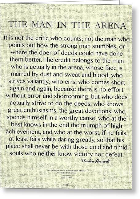 The Man In The Arena Quote By Theodore Roosevelt On Raw Linen Greeting Card by Desiderata Gallery