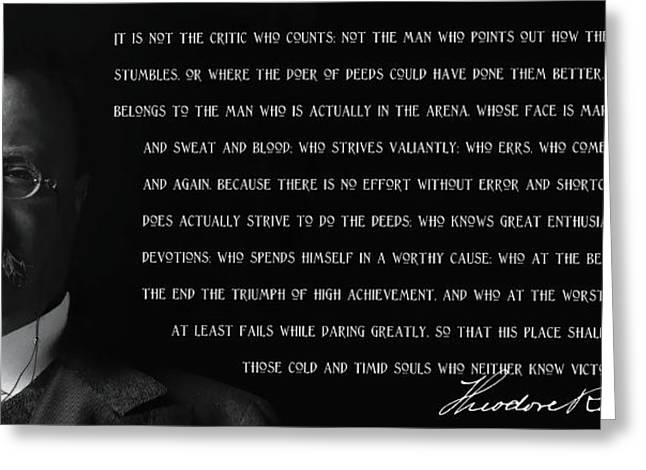The Man In The Arena - Teddy Roosevelt 1910 Greeting Card by Daniel Hagerman