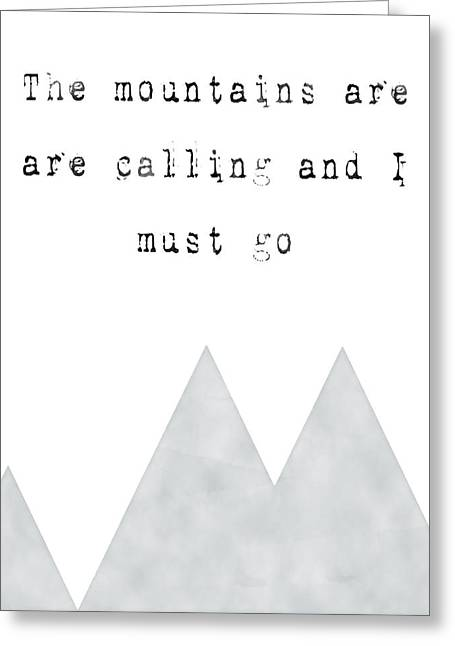 The Mountains Are Calling Greeting Card by Donna Gilbert