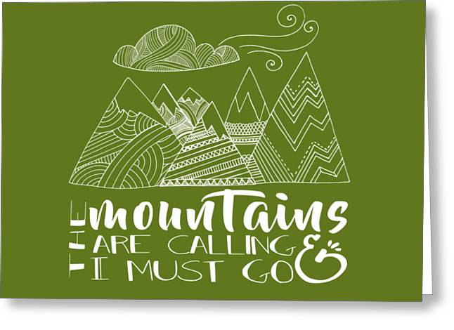 The Mountains Are Calling Greeting Card by Heather Applegate