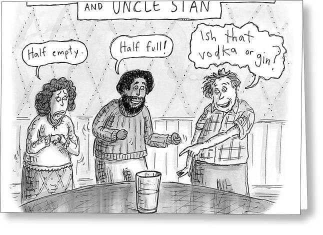 The Pessimist The Optimist And Uncle Stan Greeting Card