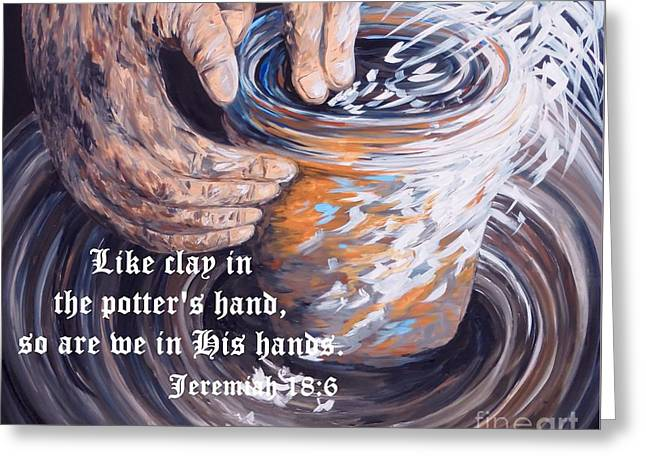 The Potter's Hands With Scripture Greeting Card by Eloise Schneider