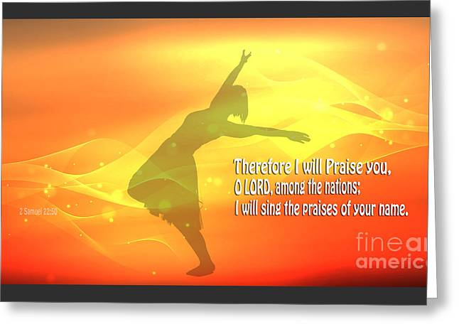 The Power Of Praising God Greeting Card by Beverly Guilliams