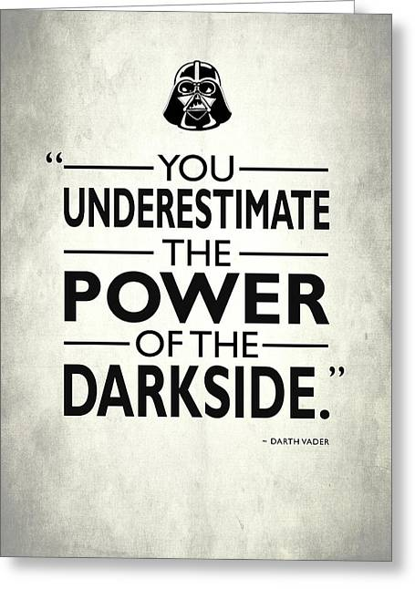 The Power Of The Darkside Greeting Card