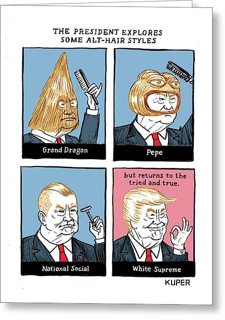 The President Explores Some Alt-hair Styles Greeting Card
