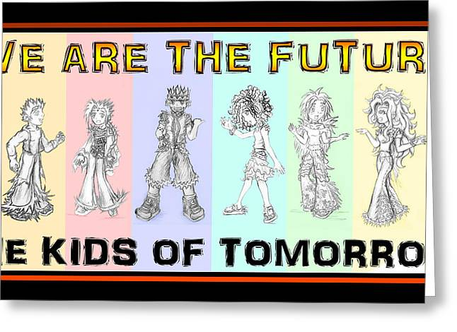 The Proud Kids Of Tomorrow 2 Greeting Card by Shawn Dall