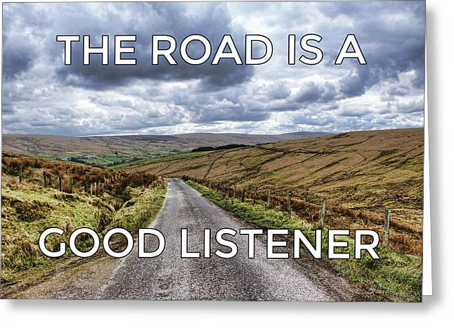 Greeting Card featuring the photograph The Road Is A Good Listener by Colin Clarke