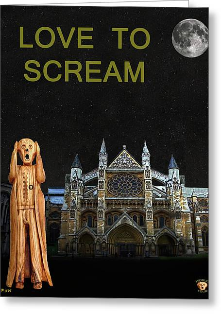 The Scream World Tour Westminster Abbey Love To Scream Greeting Card by Eric Kempson