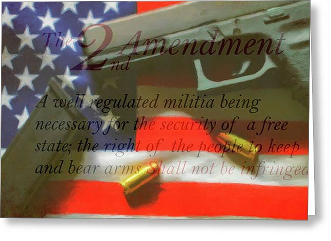 The Second Amendment Greeting Card by Dan Sproul