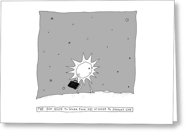 The Sun Going To Work Each Day Greeting Card