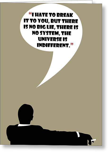 The Universe Is Indifferent - Mad Men Poster Don Draper Quote Greeting Card by Beautify My Walls