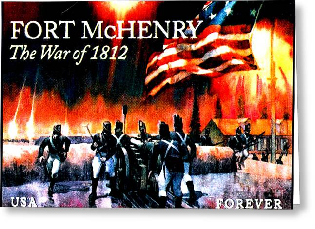 The War Of 1812-fort Mchenry Greeting Card