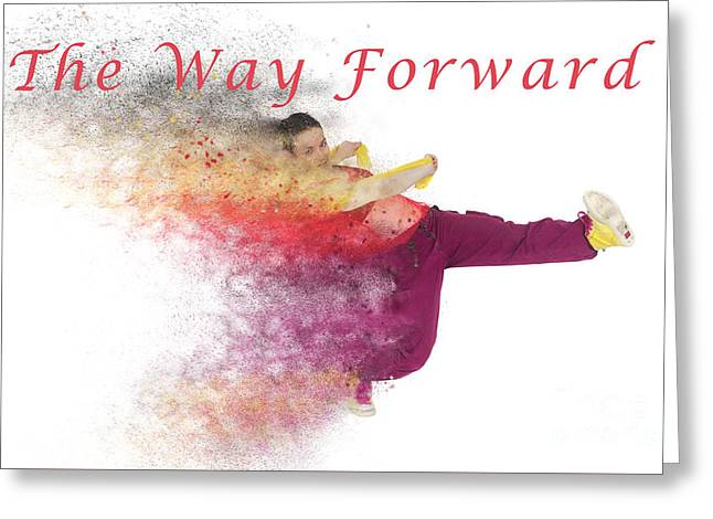 The Way Forward Greeting Card by Humorous Quotes