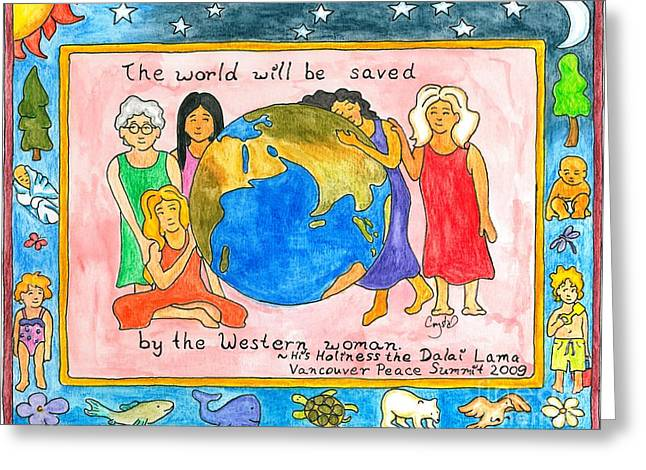 The World Will Be Saved By The Western Woman Greeting Card by Heart-Led Woman