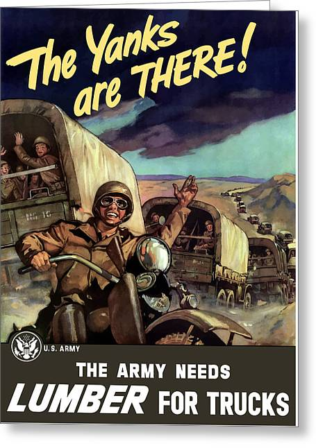 The Yanks Are There -- Ww2 Greeting Card by War Is Hell Store