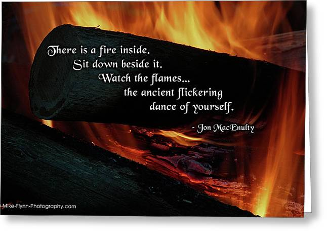 There Is A Fire Inside Greeting Card