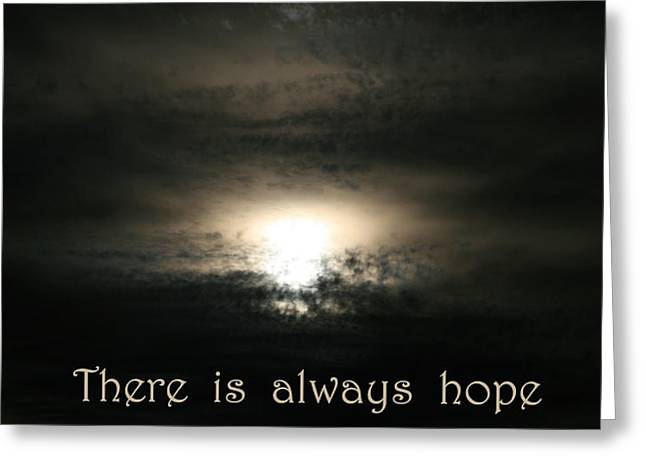 There Is Always Hope Greeting Card