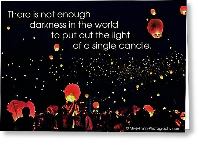 There Is Not Enough Darkness Greeting Card by Mike Flynn